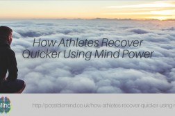 How Athletes Recover Quicker Using Mind Power