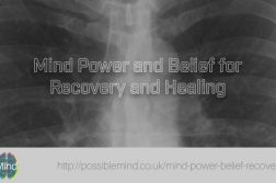 Mind Power and Belief for Recovery and Healing