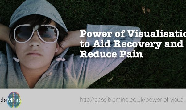 Power of Visualisation to Aid Recovery and Reduce Pain