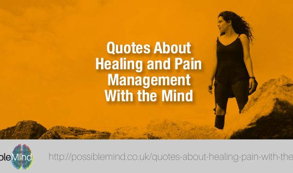 Quotes About Healing and Pain Management With the Mind