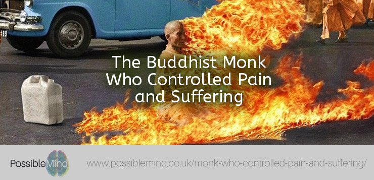 The Buddhist Monk Who Controlled Pain and Suffering