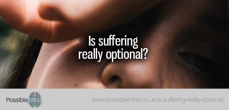 Is suffering really optional?