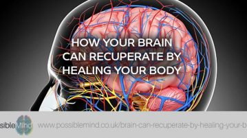 Brain Can Recuperate by Healing Your Body