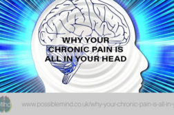 Why Your Chronic Pain Is All In Your Head