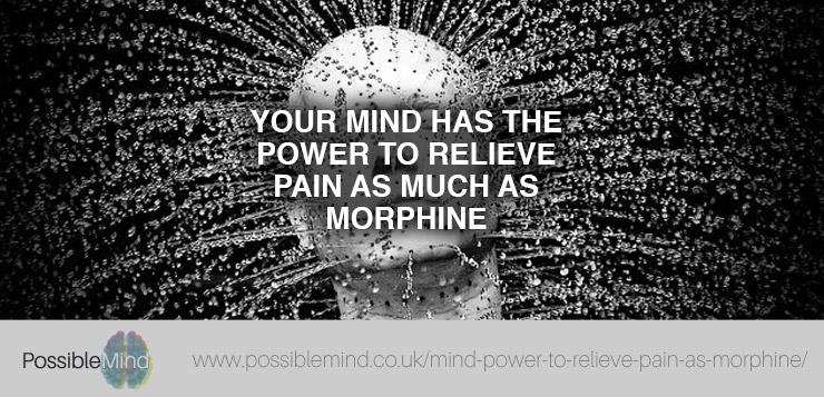 Your Mind Has the Power to Relieve Pain as Much as Morphine