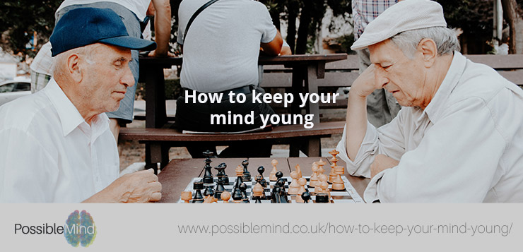 How to keep your mind young