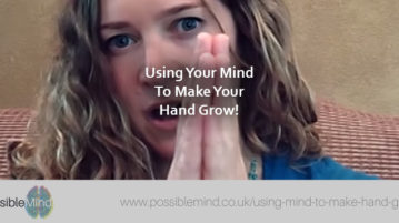 Using Your Mind To Make Your Hand Grow!