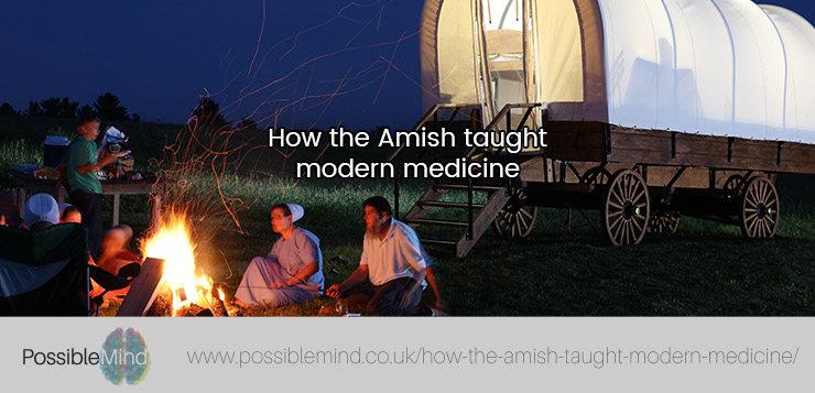 How the Amish taught modern medicine