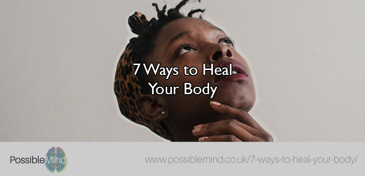 7 Ways to Heal Your Body