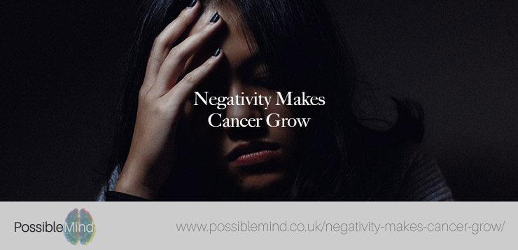 Negativity Makes Cancer Grow
