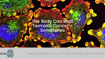 The Body Can Beat Terminal Cancer - Sometimes
