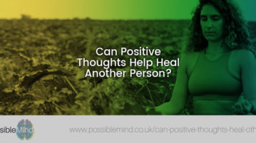 Can Positive Thoughts Heal Others