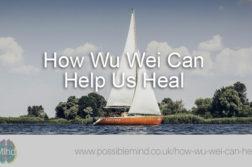 How Wu Wei Can Help Us Heal