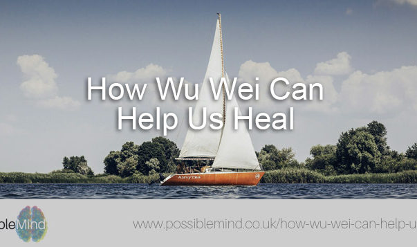 How Wu Wei Can Help Us Heal